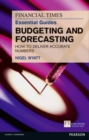 The Financial Times Essential Guide to Budgeting and Forecasting : How to Deliver Accurate Numbers - Book