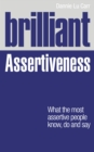 Brilliant Assertiveness : What the most assertive people know, do and say - eBook