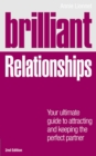 Brilliant Relationships 2e : Your ultimate guide to attracting and keeping the perfect partner - Book