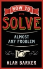 How to Solve Almost Any Problem - Book