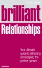 Brilliant Relationships 2e : Your ultimate guide to attracting and keeping the perfect partner - eBook