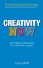 Creativity Now : Get inspired, create ideas and make them happen! - eBook