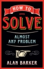 How to Solve Almost Any Problem - eBook