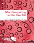 Mac Computing for the Over 50s In Simple Steps - eBook