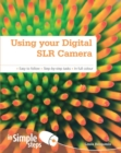Using your Digital SLR Camera In Simple Steps - eBook