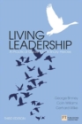 Living Leadership : A Practical Guide for Ordinary Heroes - eBook