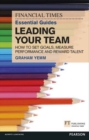 FT Essential Guide to Leading Your Team : How to Set Goals, Measure Performance and Reward Talent - eBook