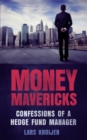 Money Mavericks : Confessions of a Hedge Fund Manager - Book