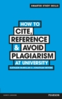 How to Cite, Reference & Avoid Plagiarism at University - eBook