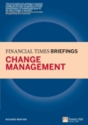Change Management: Financial Times Briefing : The low down on the top job - eBook