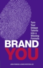 Brand You : Turn Your Unique Talents into a Winning Formula - Book
