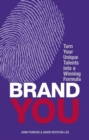 Brand You : Turn Your Unique Talents into a Winning Formula - eBook