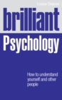 Brilliant Psychology : How to understand yourself and other people - eBook