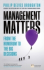 Management Matters : From the Humdrum to the Big Decisions - Book