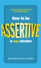How to be Assertive In Any Situation - Book