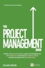 The Project Management Book : How to Manage Your Projects To Deliver Outstanding Results - Book