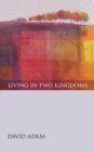 Living in Two Kingdoms - Book