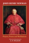 John Henry Newman : Poems, Prayers and Meditations - Book