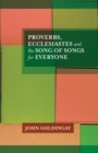 Proverbs, Ecclesiastes and the Song of Songs : For Everyone - Book