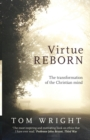 Virtue Reborn : The Transformation of the Christian Mind - Book
