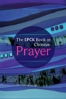 The SPCK Book of Christian Prayer - Book