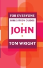 For Everyone Bible Study Guides : John - Book