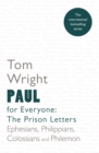 Paul for Everyone: The Prison Letters - Ephesians, Philippians, Colossians and Philemon (New Testament for Everyone) - eBook