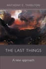 The Last Things : A New Approach - Book
