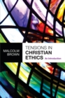 Tensions in Christian Ethics : An Introduction - eBook