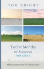 Twelve Months of Sundays Years A, B and C : Biblical Meditations On The Christian Year - Book