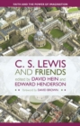 C. S. Lewis and Friends : Faith and the Power of Imagination - eBook