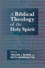A Biblical Theology of the Holy Spirit - Book