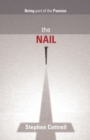 The Nail : Being Part of the Passion - Book