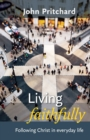Living Faithfully : Following Christ in Everyday Life - Book