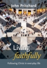 Living Faithfully : Following Christ in everyday life - eBook