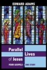 Parallel Lives of Jesus : Four Gospels - One Story - eBook