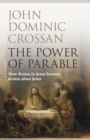 The Power of Parable : How Fiction by Jesus Became Fiction About Jesus - Book