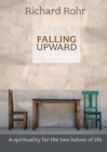 Falling Upward : A Spirituality for the Two Halves of Life - Book