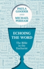 Echoing the Word : The Bible in the Eucharist - Book