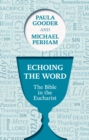 Echoing the Word : The Bible in the Eucharist - eBook