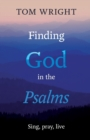 Finding God in the Psalms : Sing, pray, live - Book