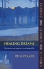 Healing Dreams : Their Power and Purpose in Your Spiritual Life - Book