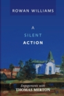 A Silent Action : Engagements with Thomas Merton - Book