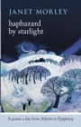 Haphazard by Starlight : A Poem a Day from Advent to Epiphany - Book