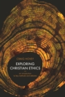 Exploring Christian Ethics : An Introduction to Key Methods and Debates - eBook