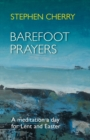 Barefoot Prayers : A Meditation a Day for Lent and Easter - Book