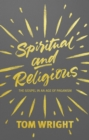 Spiritual and Religious : The Gospel in an Age of Paganism - Book