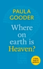 What on Earth is Heaven? : A Little Book of Guidance - Book
