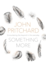 Something More : Encountering the beyond in the everyday - eBook