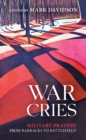 War Cries : Military Prayers from Barracks to Battlefield - eBook